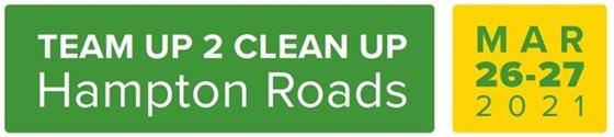 Team Up 2 Clean Up - Hampton Roads March 26-27, 2021