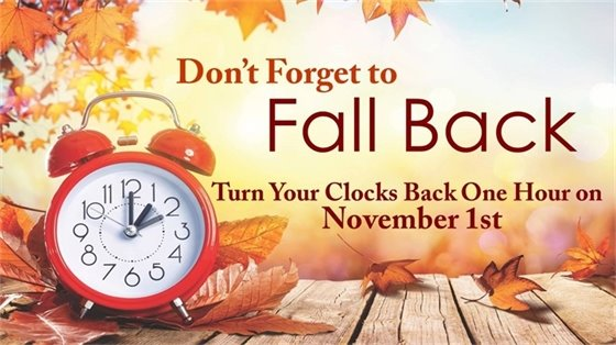 Don't Forget to Fall Back - Turn Your Clocks Back One Hour on November 1