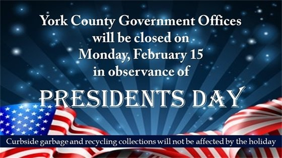 York County Government Offices will be closed on Monday, February 15 in observance of Presidents Day