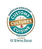 American Evolution Festival - Customs Cultures and Cuisine - presented by TowneBank