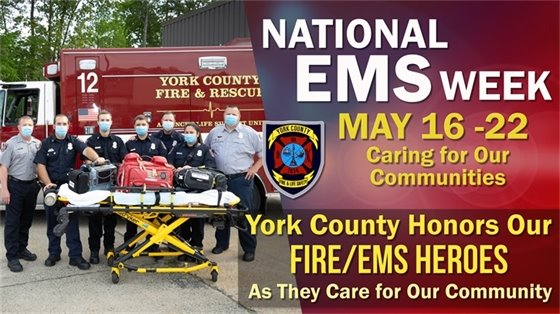 National EMS Week - May 16-22 - York County Honors Our FIRE/EMS Heroes