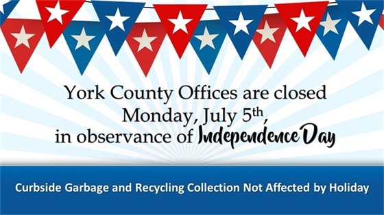York County Offices are closed Monday, July 5 in observance of Independence Day