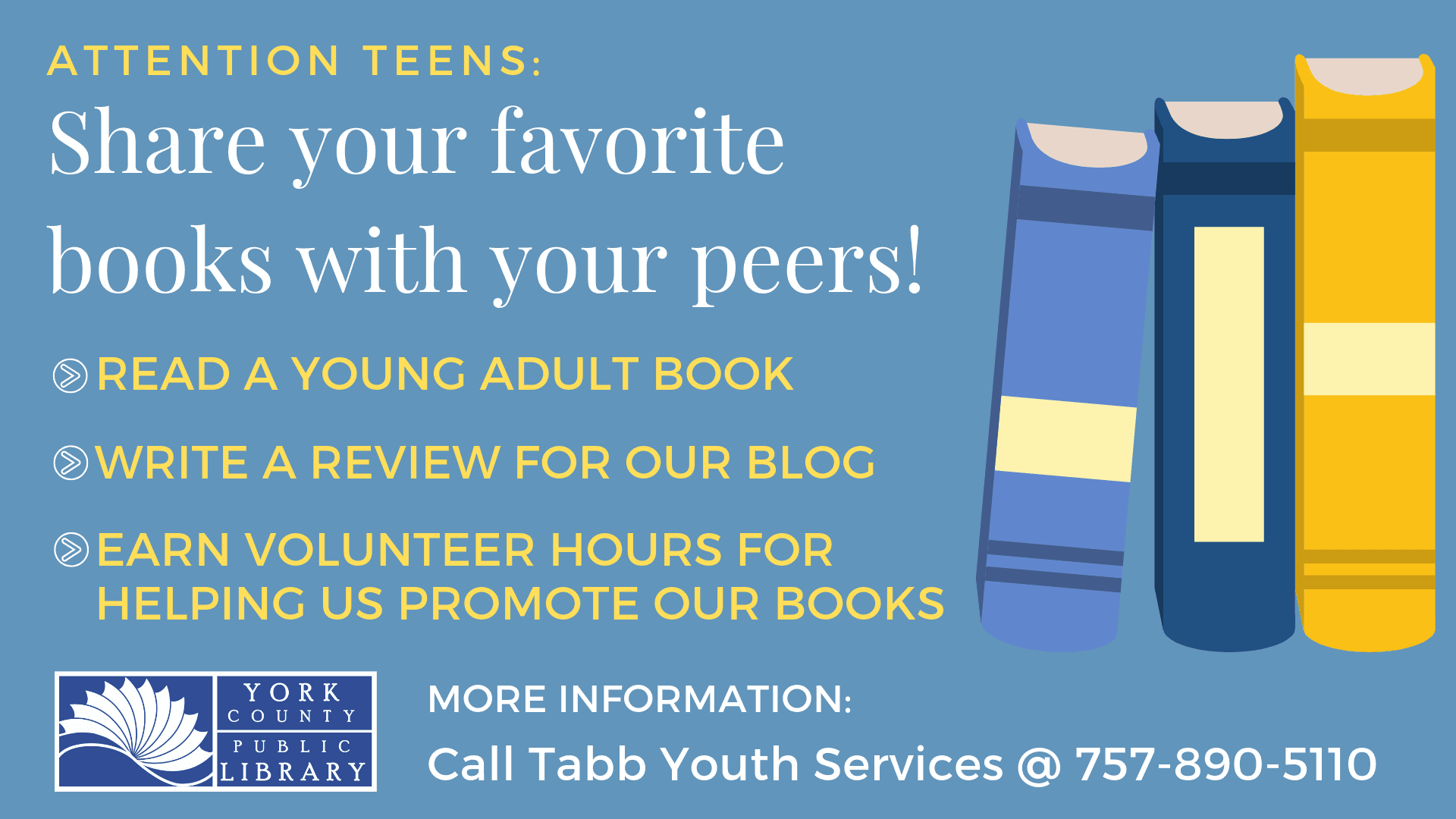 York County Public Library calls for teen book reviews for library blog.  Call 757-