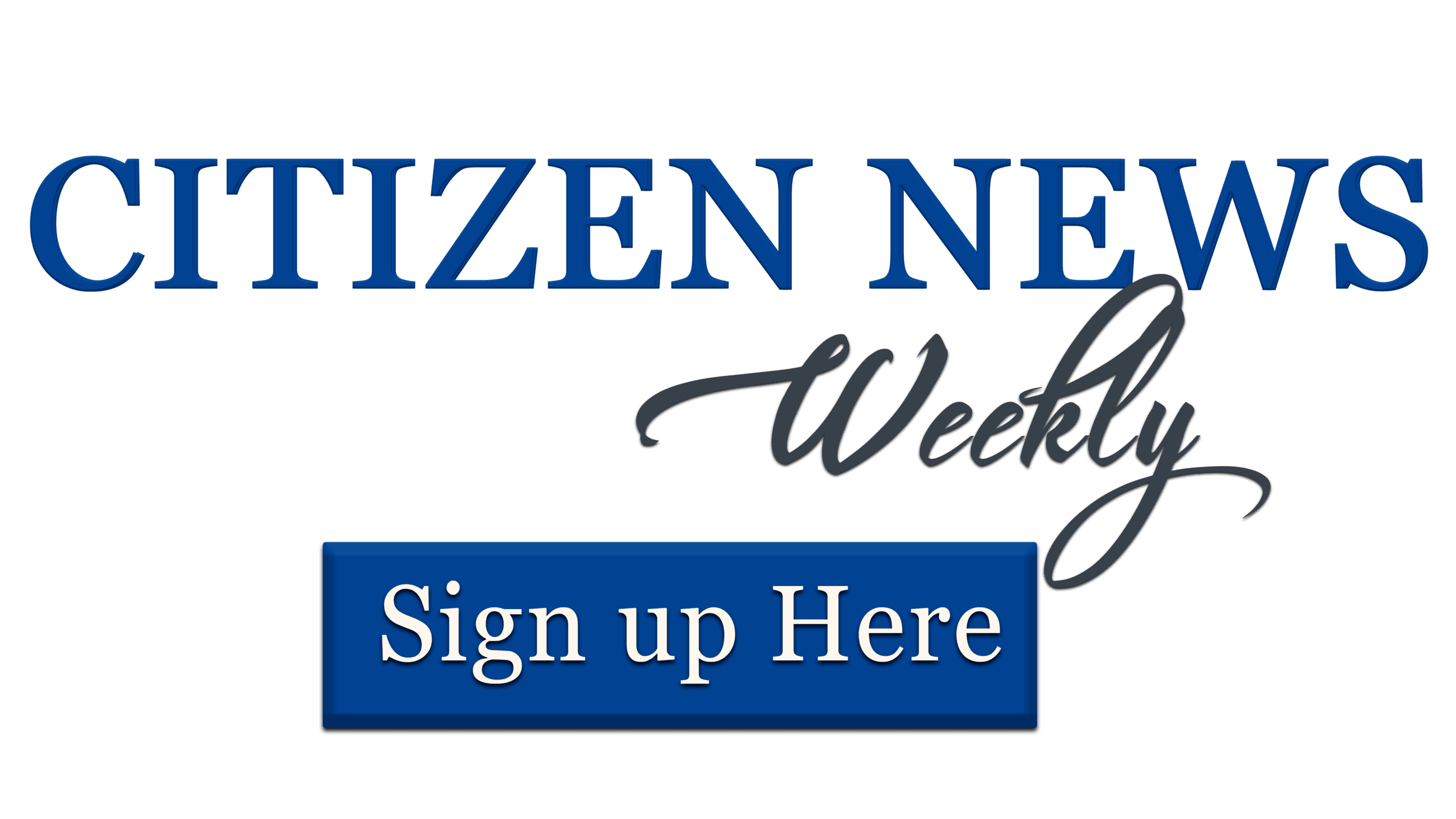 Citizen News Weekly - Sign up here