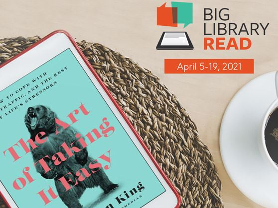 "Big Library Read returns April 5-19 with ""The Art of Taking it Easy"""