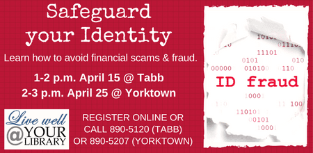 The library hosted Safeguard Your Identity workshops in April 2017.
